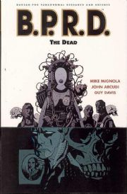 BPRD Trade Paperback 04 The Dead TPB Graphic Novel